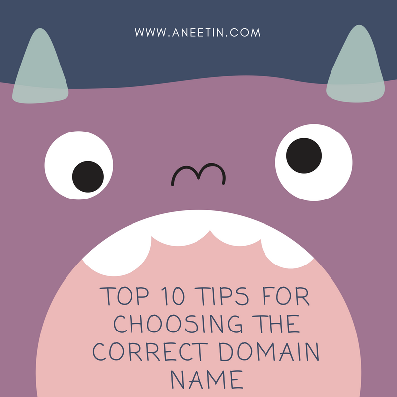 Top 10 tips for choosing the correct domain name
